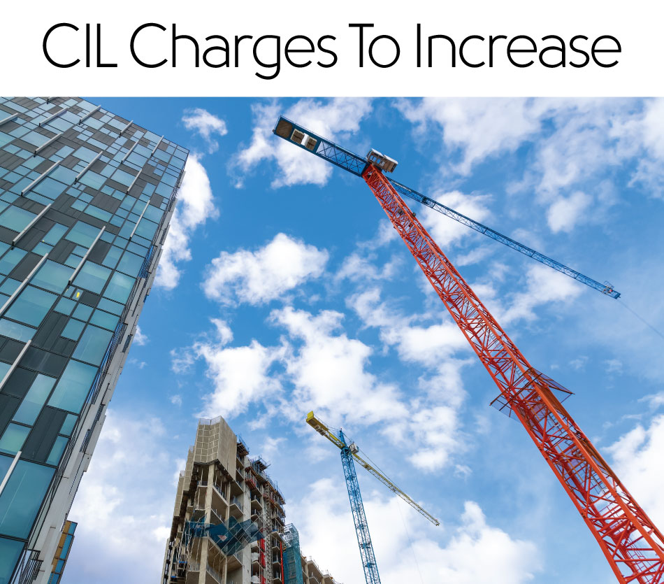 CIL Charges to increase